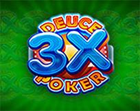 3x Deuce Poker